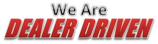 We Are DEALER DRIVEN
